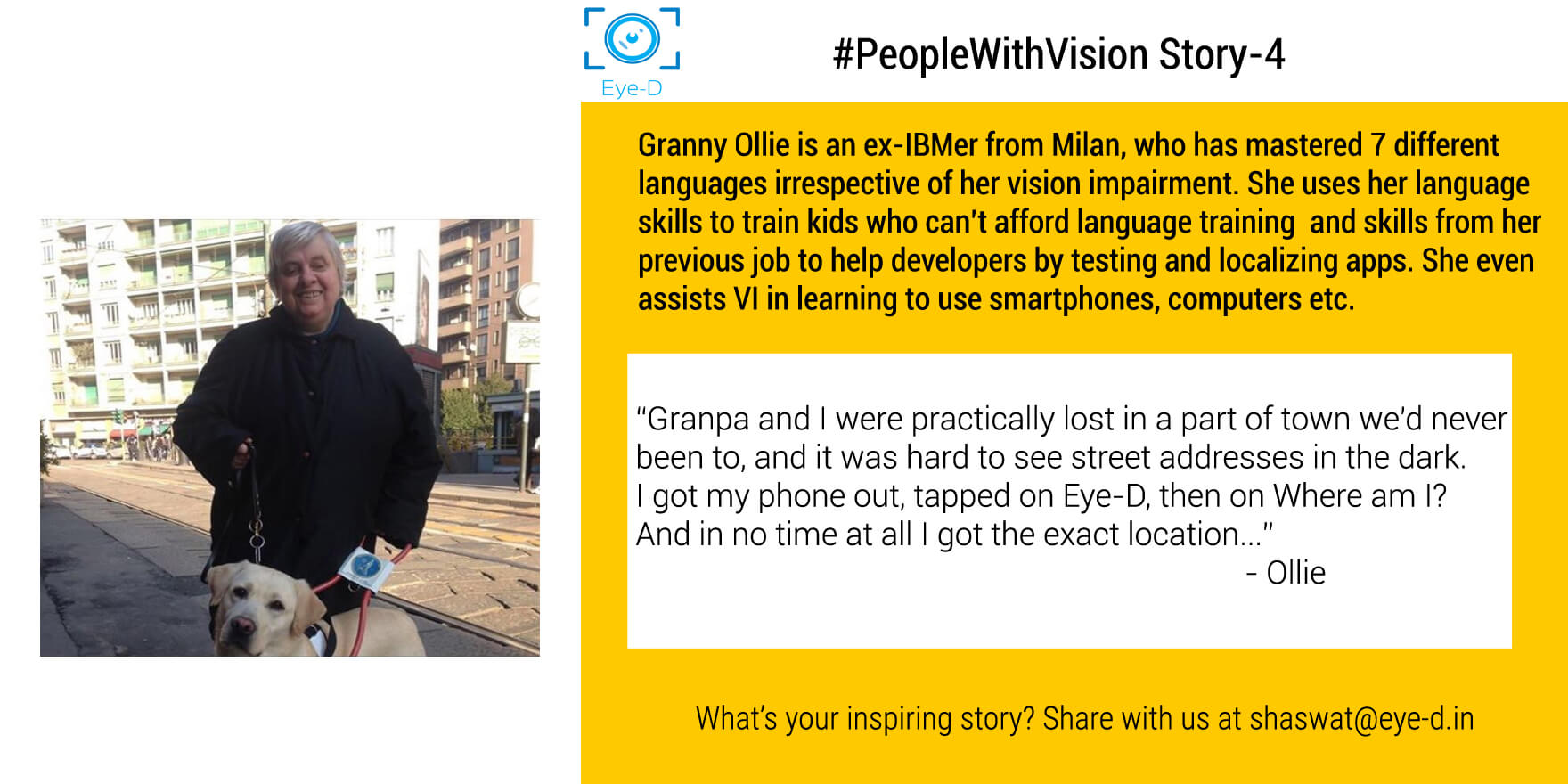 Picture shows Eye-D App user Ollie which mentions how Ollie manages to take care of her household chores while actively being involved in empowering people. The picture also show Ollie's experience with Eye-D app and how she used the Where Am I feature to know her location in a unfamiliar territory and then return home safely.