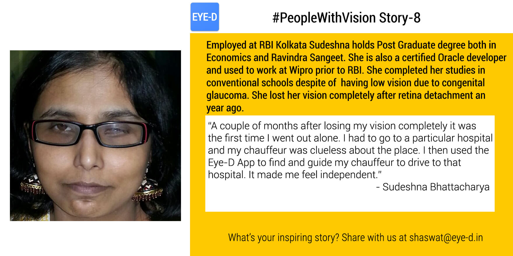Sudeshna's People with vision story talks about how Sudeshna established herself at RBI Kolkatta despite challenges. The story also captures her maiden experience of travelling alone with help of Eye-D
